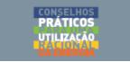 Concelhos Práticos para uma Utilização Racional da Energia